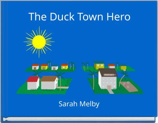The Duck Town Hero