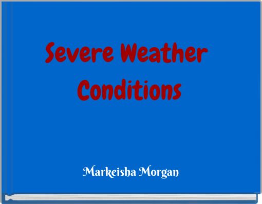Severe Weather Conditions