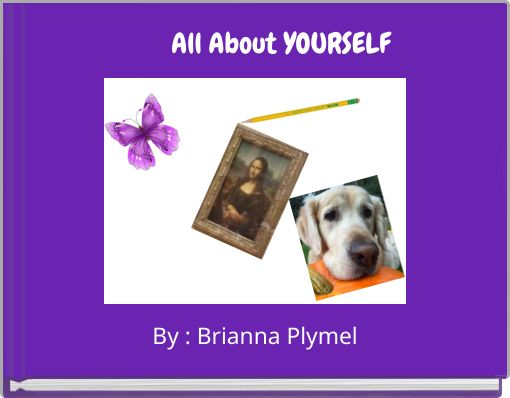 All About YOURSELF