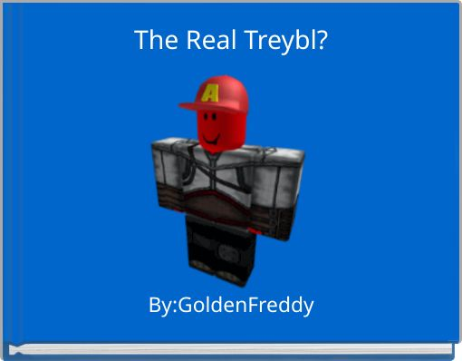 The Real Treybl?