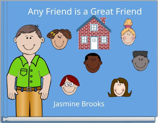 Any Friend is a Great Friend