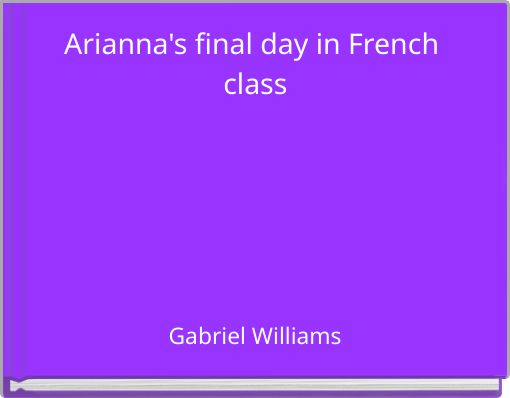 Arianna's final day in French class