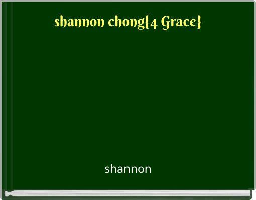 shannon chong{4 Grace}