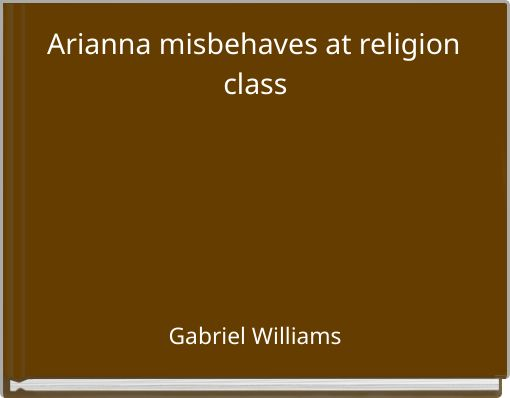 Arianna misbehaves at religion class