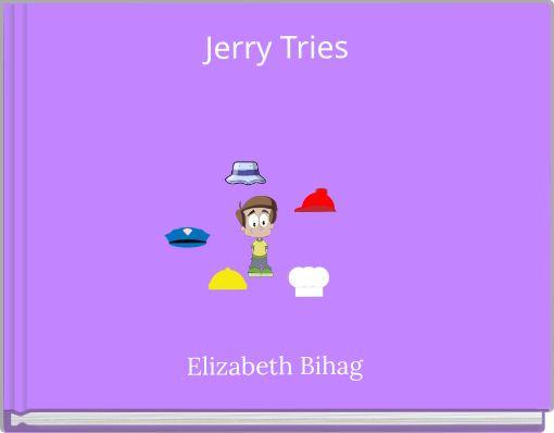 Jerry Tries