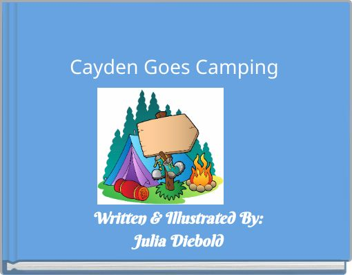 Cayden Goes Camping