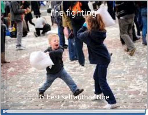 The fighting