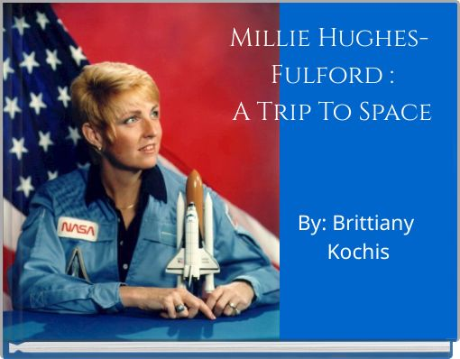 Millie Hughes- Fulford :A Trip To Space