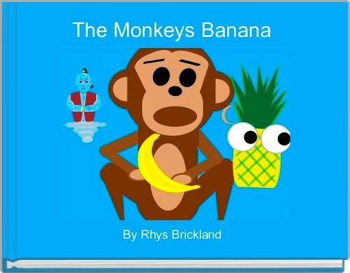The Monkeys Banana