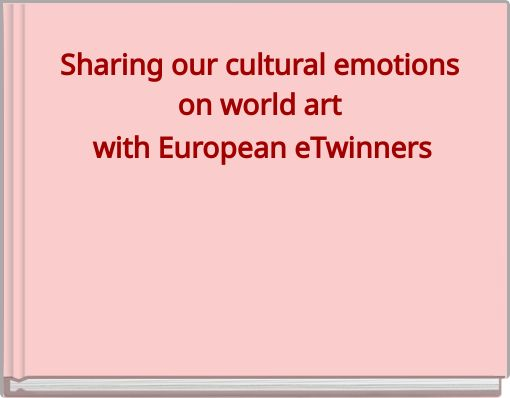 Sharing our cultural emotions on world art