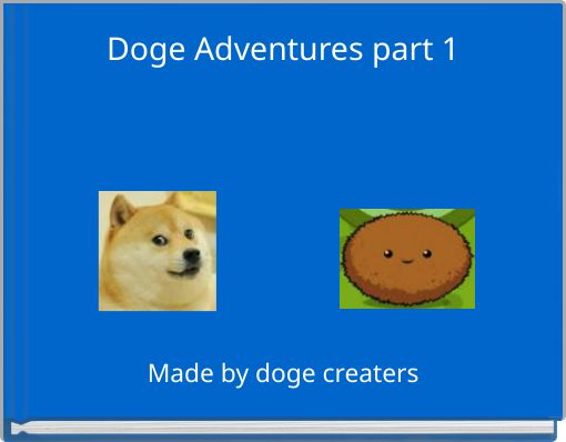 Doge Adventures part 1