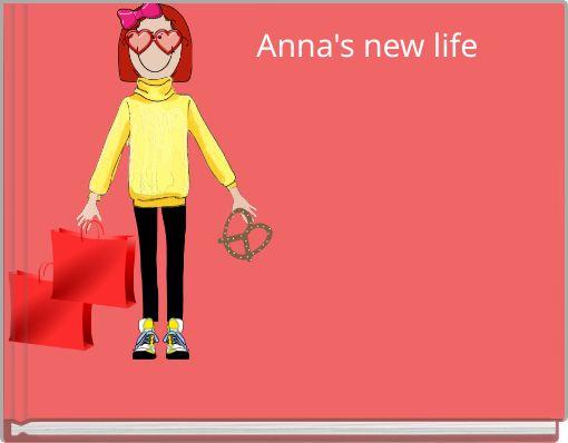 Anna's new life