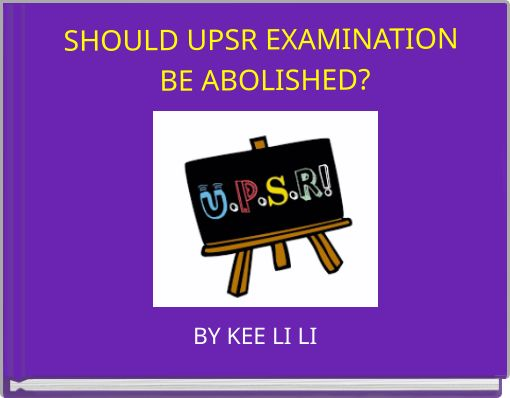 SHOULD UPSR EXAMINATION BE ABOLISHED?