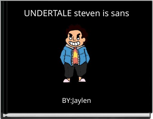 UNDERTALE steven is sans