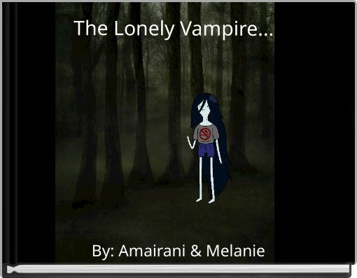 The Lonely Vampire...