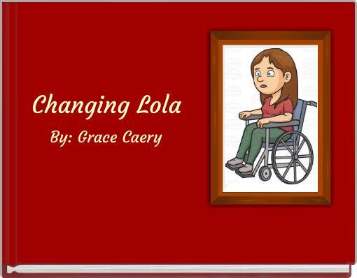 Changing Lola