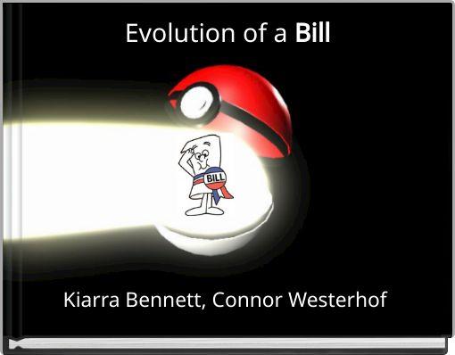 Evolution of a Bill