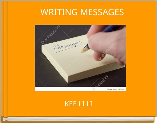 WRITING MESSAGES