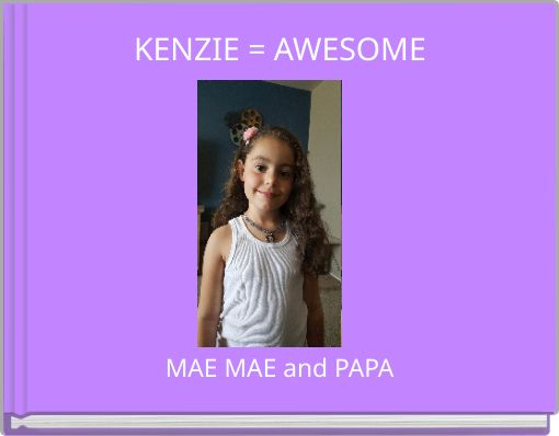 KENZIE = AWESOME
