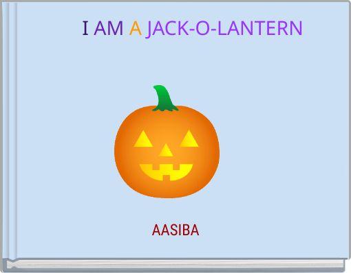 I AM A JACK-O-LANTERN