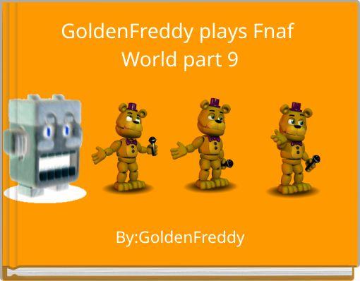 GoldenFreddy plays Fnaf World part 9