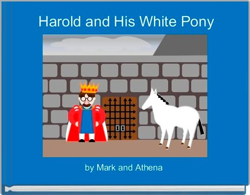 Harold and His White Pony