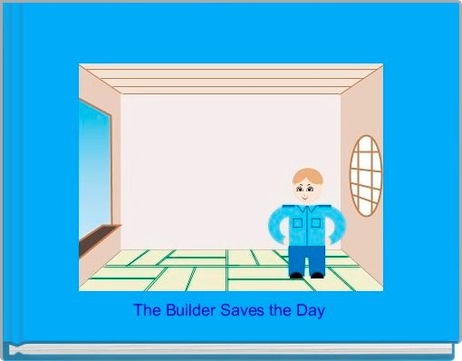 The Builder Saves the Day