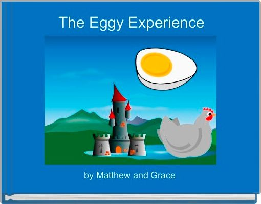 The Eggy Experience