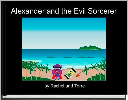 Alexander and the Evil Sorcerer