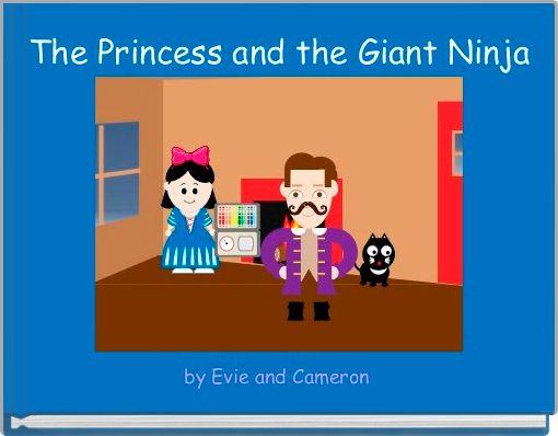 The Princess and the Giant Ninja