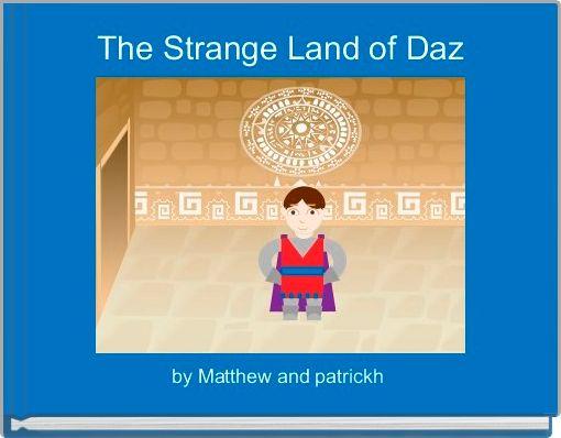 The Strange Land of Daz
