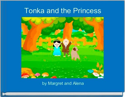 Tonka and the Princess