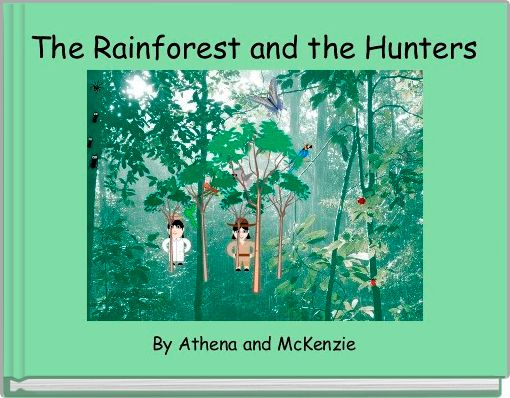The Rainforest and the Hunters