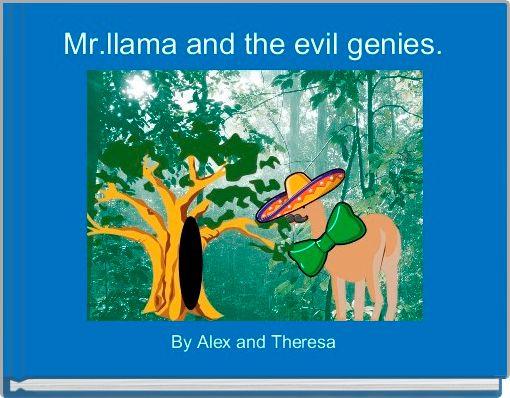 Mr.llama and the evil genies.