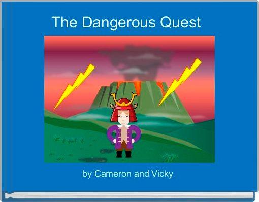 The Dangerous Quest
