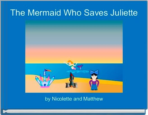 The Mermaid Who Saves Juliette