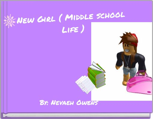 New Girl ( Middle school Life )