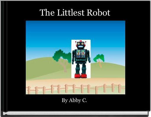 The Littlest Robot