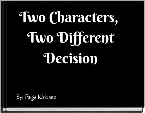 Two Characters,  Two Different Decision
