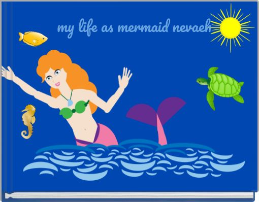 my life as mermaid nevaeh