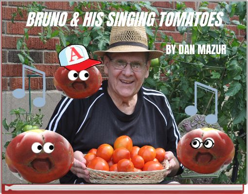 BRUNO& HIS SINGING TOMATOES