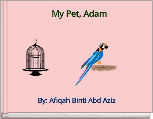 My Pet, Adam