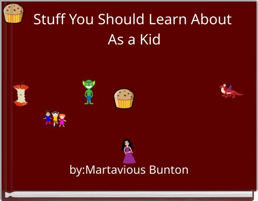 Stuff You Should Learn About As a Kid