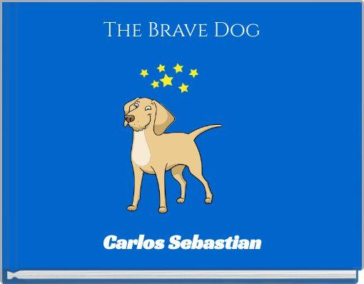 The Brave Dog