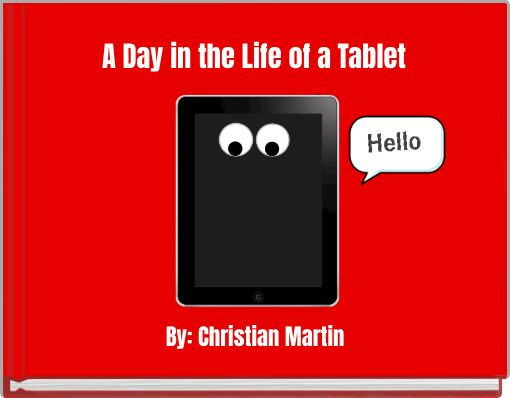 A Day in the Life of a Tablet