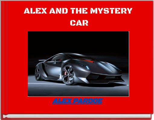 ALEX AND THE MYSTERY CAR