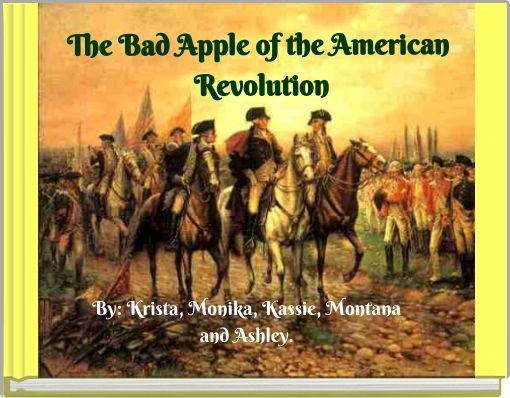 The Bad Apple of the American Revolution