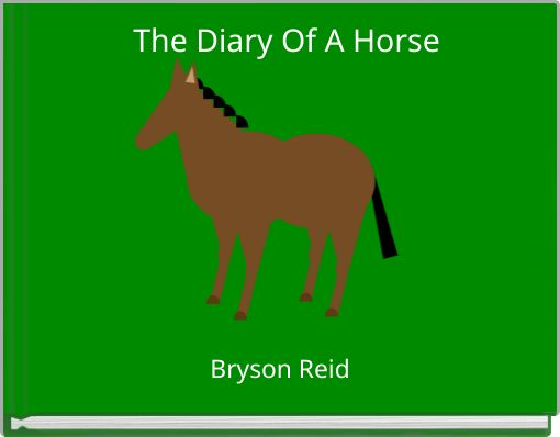 The Diary Of A Horse