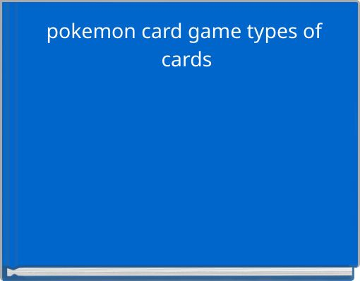 pokemon card game types of cards