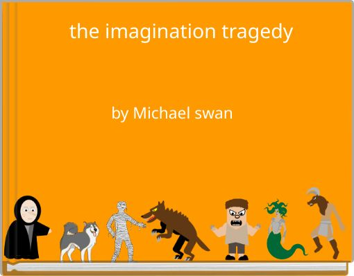 the imagination tragedy